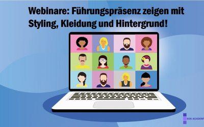 Webinare: Führungspräsenz zeigen mit Styling, Kleidung und Hintergrund!